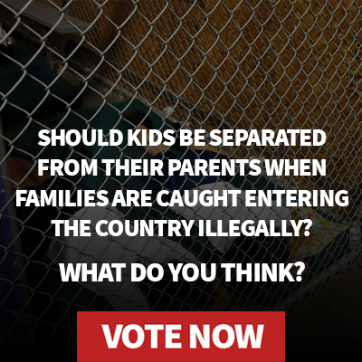 Should kids be separated from their parents when families are caught entering the country illegally?