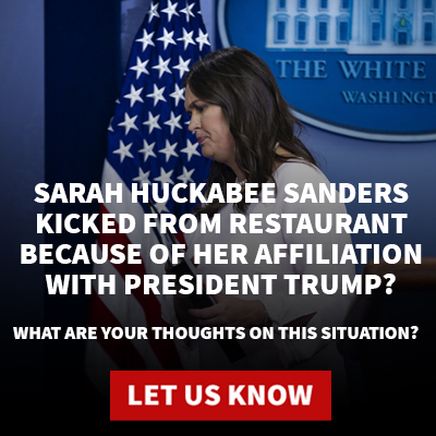 White House Press Secretary Sarah Huckabee Sanders was kicked out of a Restaurant called the Red Hen in Virginia because she worked for President Trump. What do you think about the situation?